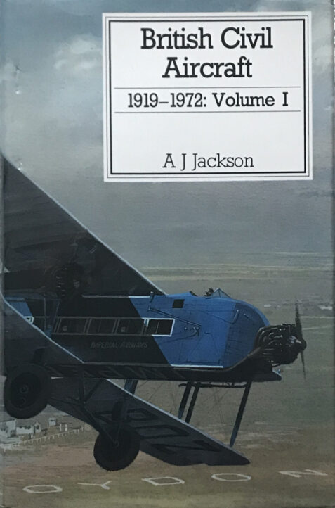 British Civil Aircraft 1919-1972: Volume 1 By A. J. Jackson