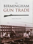 The Birmingham Gun Trade By David Williams