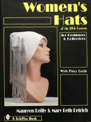 Women's Hats of the 20th Century for Designers and Collectors By Maureen Reilly