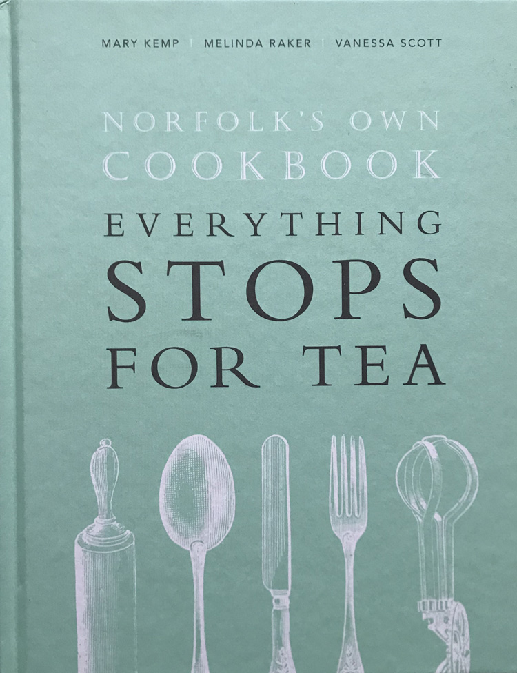 Norfork's Own Cook Book: Everything Stops for Tea By Vanessa Scott