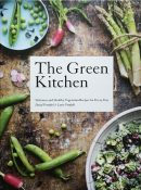 The Green Kitchen: Delicious and Healthy Vegetarian Recipes for Every Day By David Frenkiel & Luise Vindahl