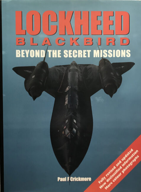 Lockheed Blackbird: Beyond the Secret Missions By Paul Crickmore