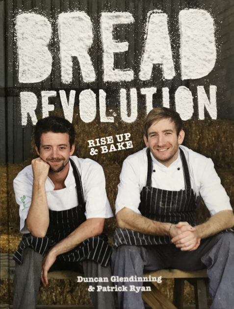 Bread Revolution: Rise Up and Bake By Duncan Glendinning and Patrick Ryan