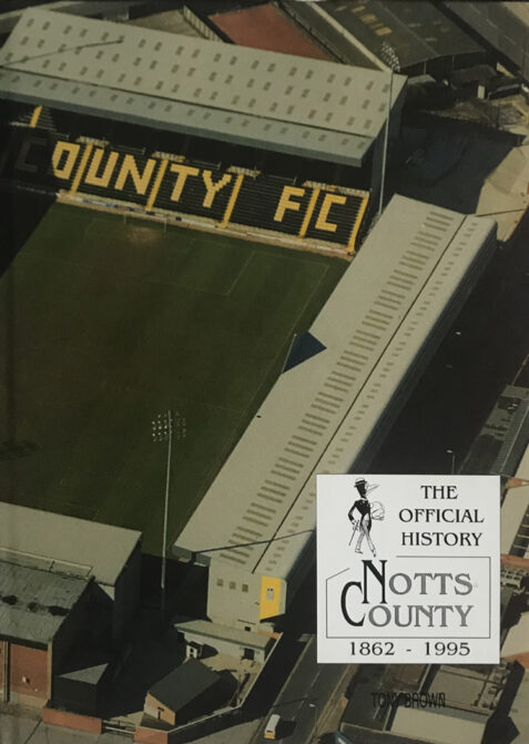 Notts County 1863 -1995: The Official History By Tony Brown