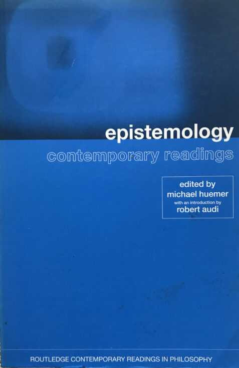 Epistemology: Contemporary Readings By Michael Huemer