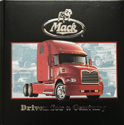 Mack: Driven for a Century By John Heilig