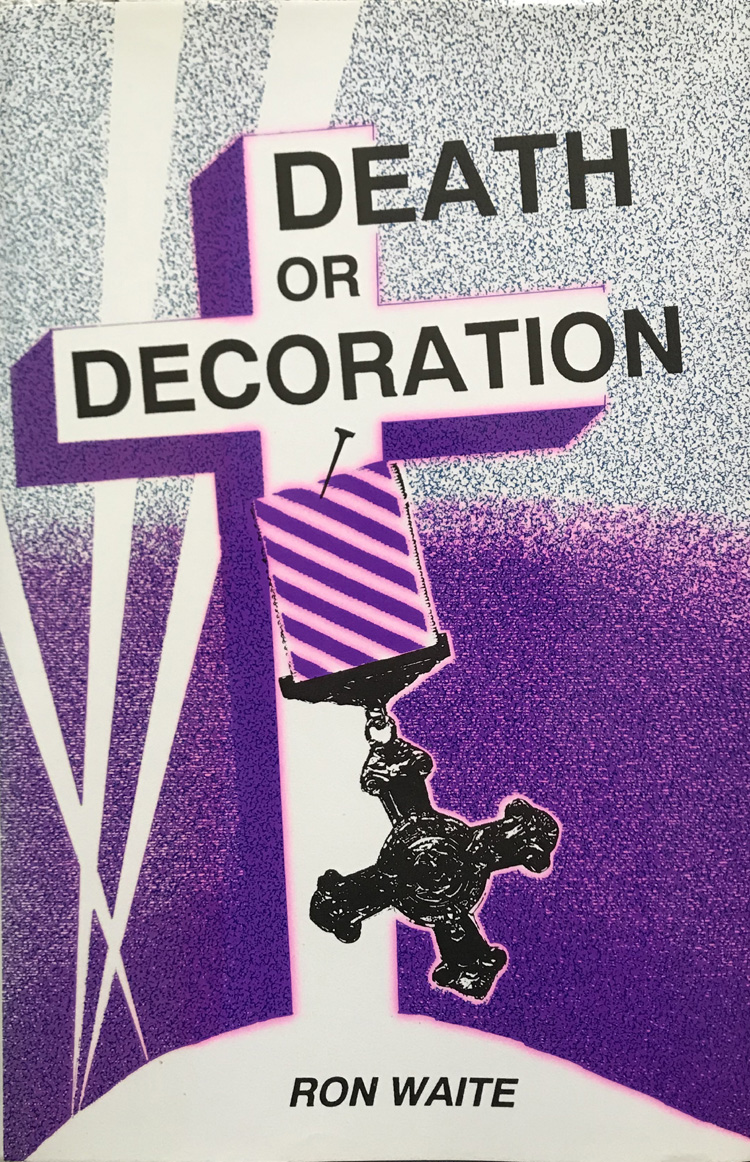 Death or Decoration By Ron Waite - Signed Edition