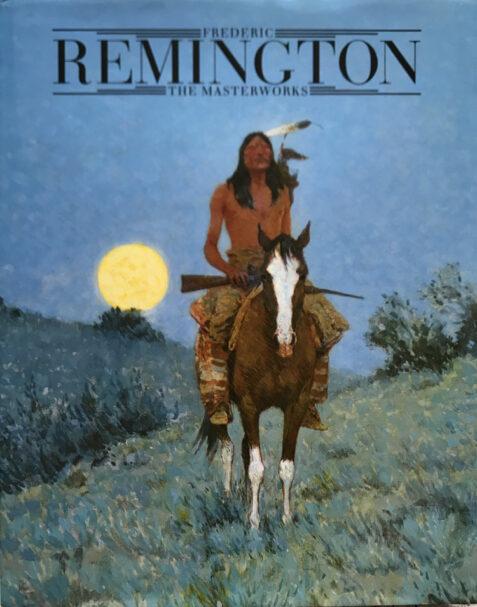 Frederick Remington: The Masterworks