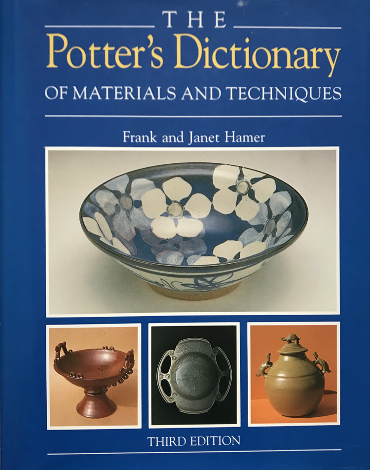 The Potter's Dictionary of Materials and Techniques By Frank and Jane Hamer