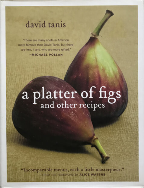 A Platter of Figs and Other Recipes By David Tanis