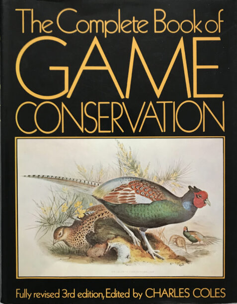 The Complete Book of Game Conservation (3rd Revised edition) By Charles Coles