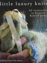 Little Luxury Knits: 20 Accessories in Rowan's Kidsilk Yarns By Alison Crowther-Smith