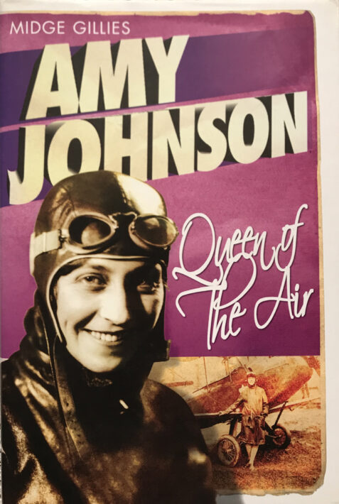 Amy Johnson: Queen of the Air By Midge Gillies