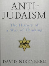 Anti-Judaism: The History of a Way of Thinking By David Nirenberg