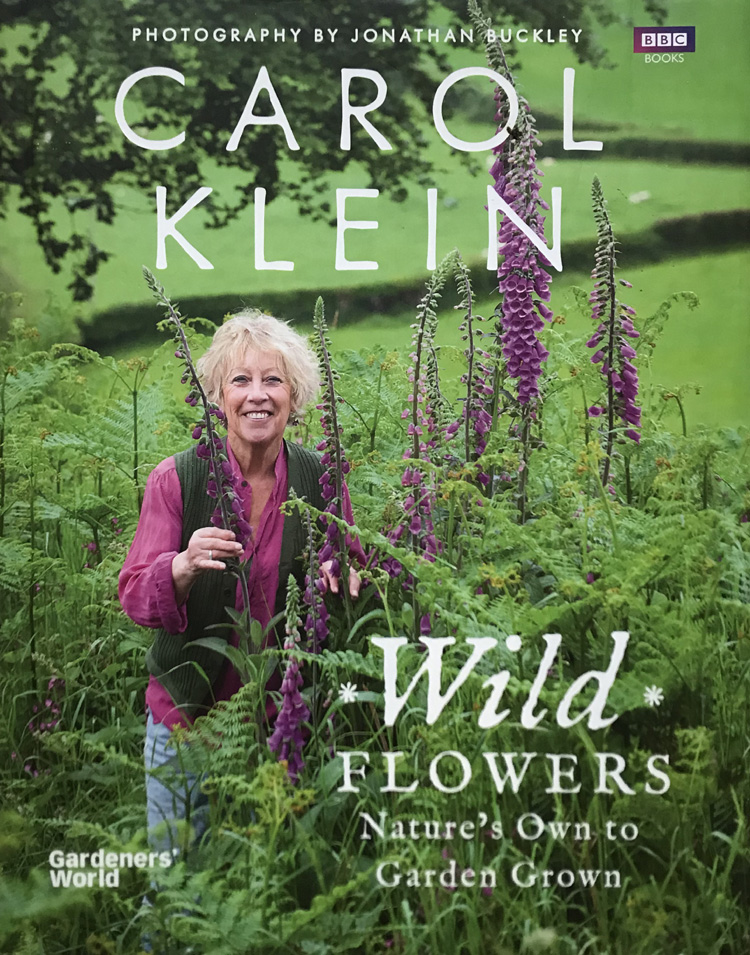 Wild Flowers: Nature's Own to Garden Grown By Carol Klein