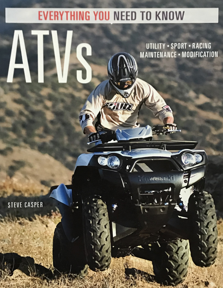 ATVs: Everything You Need to Know By Steve Casper
