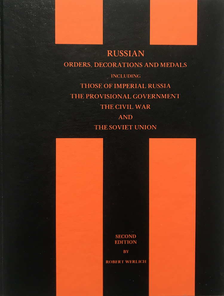 Russian Orders, Decorations and Medals By Robert Werlich