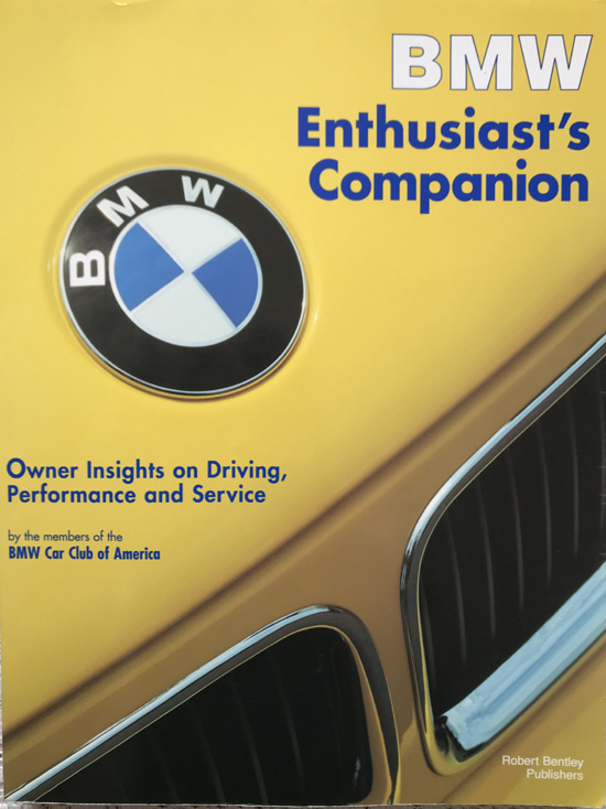 BMW Enthusiast's Companion: Owner Insights on Driving, Performance and Service