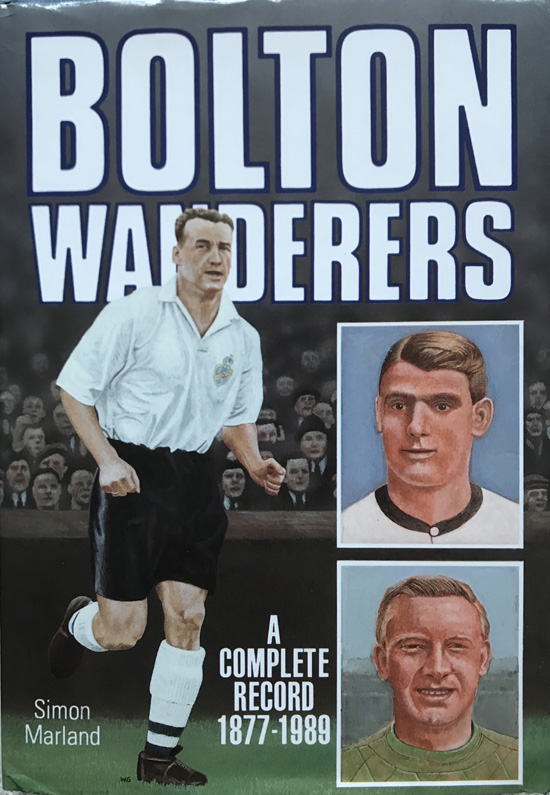 Bolton Wanderers: A Complete Record 1877-1989 By Simon Marland - Signed x 5!