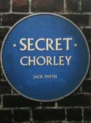 Secret Chorley By Jack Smith