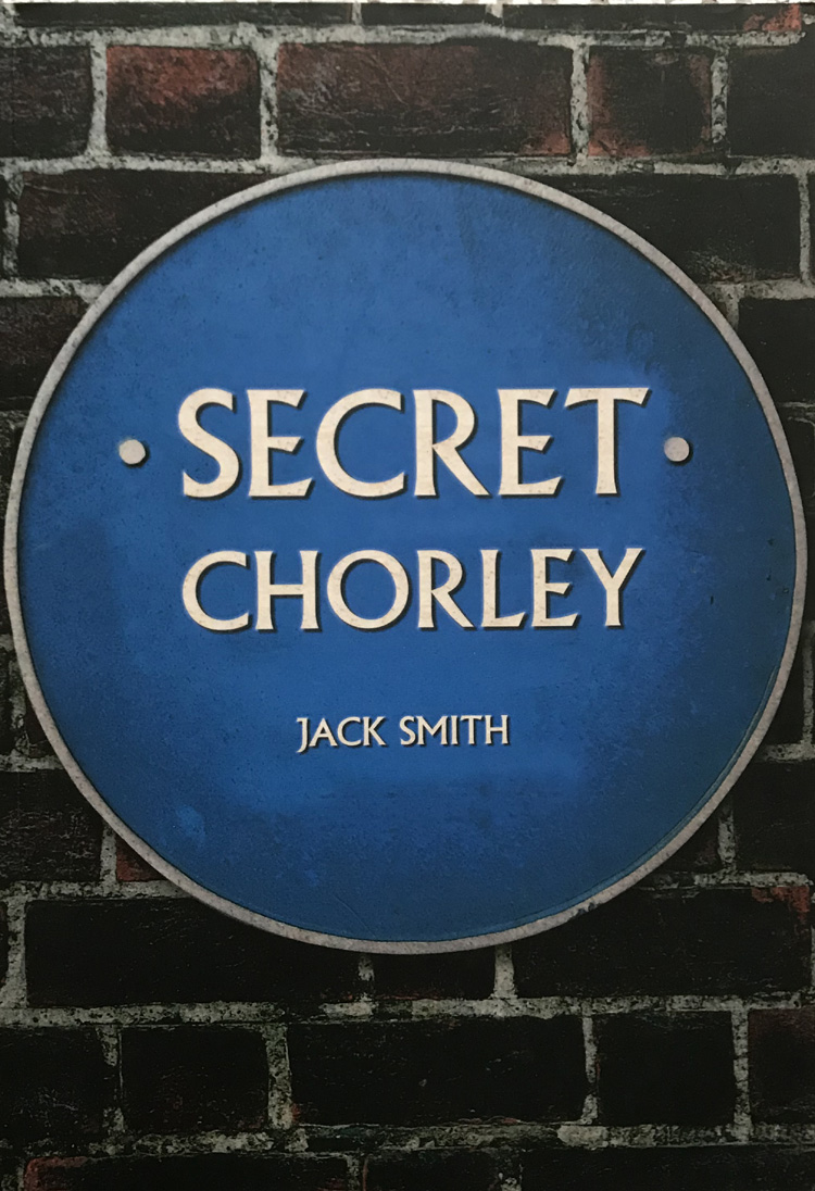 Secret Chorley By Jack Smith