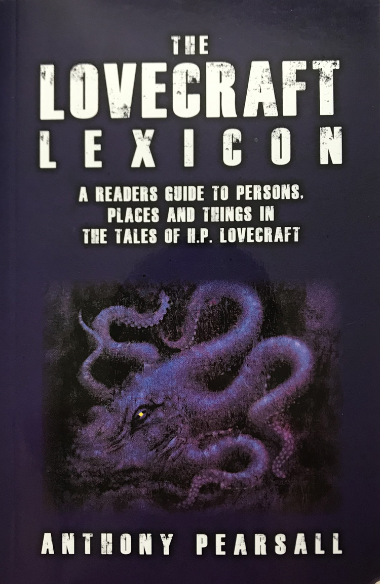 The Lovecraft Lexicon By Anthony Pearsall