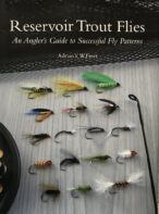 Reservoir Trout Flies: An Angler's Guide to Successful Fly Patterns By Adrian Freer
