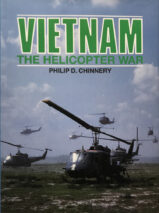 Vietnam: The Helicopter War By Philip D. Chinnery