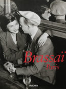 Brassai: Paris (Taschen 25th Anniversary Special Edition)