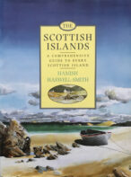 The Scottish Islands: A Comprehensive Guide to Every Scottish Island By Hamish Haswell-Smith