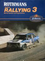 Rothmans World Rallying 3 By Martin Holmes and Hugh Bishop