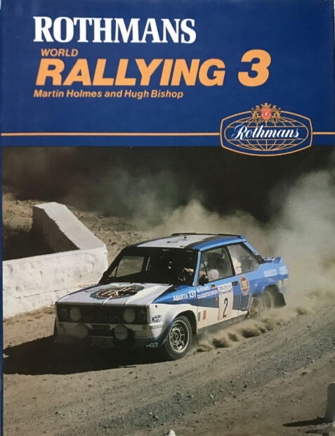 Rothmans World Rallying 3 By Martin Holmes and Hugh Bishop