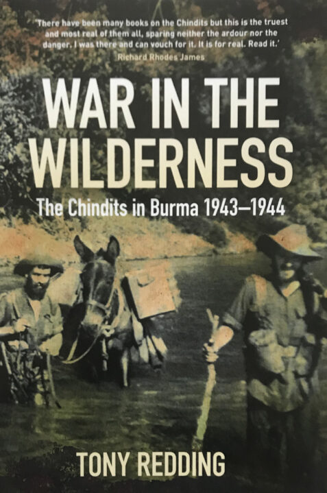 War in the Wilderness: The Chindits in Burma 1943-1944 By Tony Redding