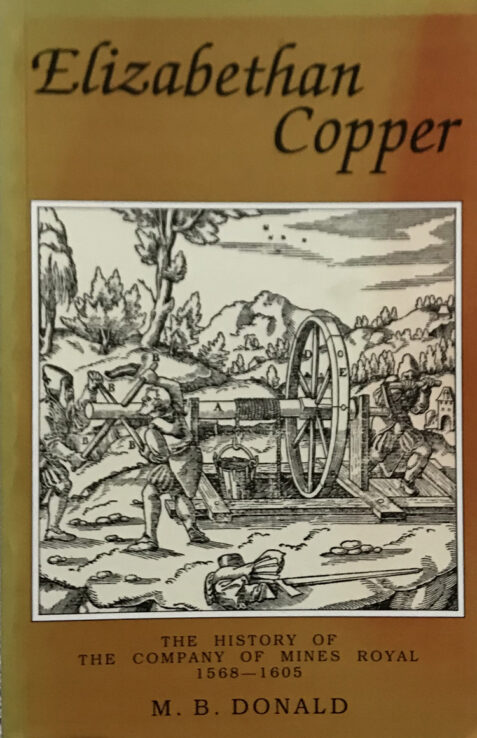 Elizabethan Copper. The History Of The Company Of Mines Royal 1568-1605 By M. B. Donald