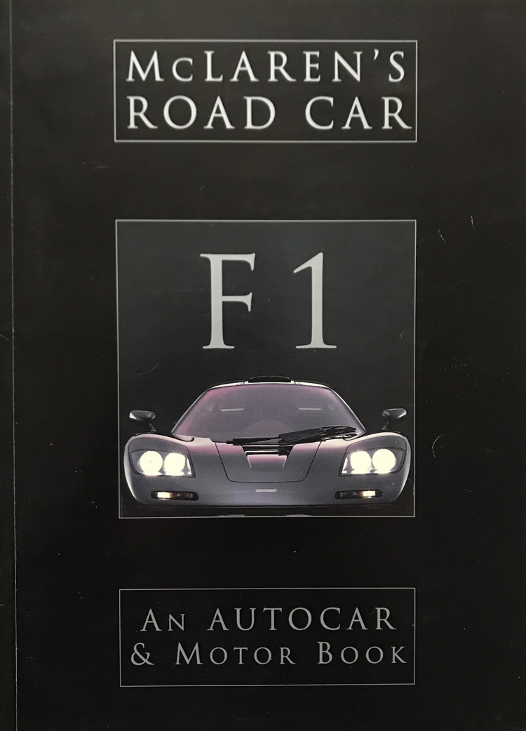 F1 McLaren's Road Car - An Autocar & Motor Book