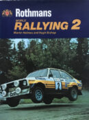 Rothmans World Rallying 2 By Martin Holmes and Hugh Bishop