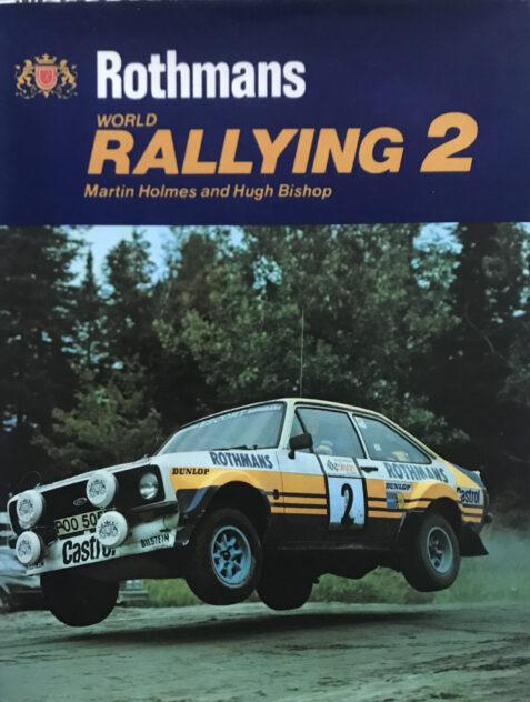 Rothmans World Rallying 2 By Martin Holmes and Hugh Bishop