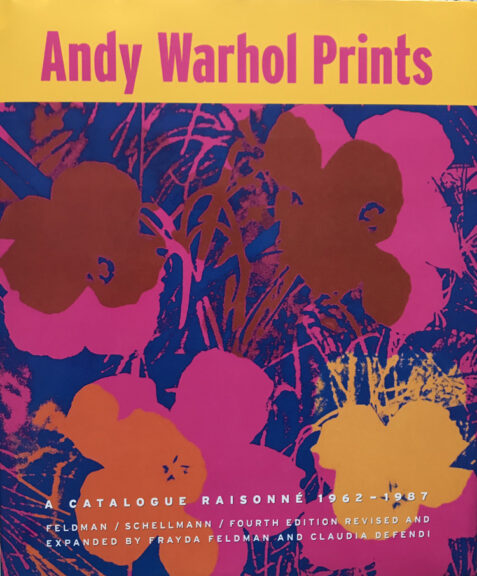 Andy Warhol Prints: A Catalogue Raisonne 1962-1987 (Fourth Edition Revised and Expanded)