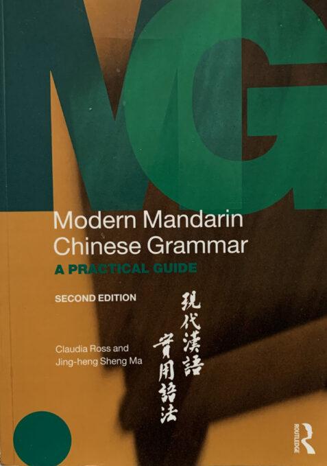 Modern Mandarin Chinese Grammar: A Practical Guide By Claudia Ross Jing-heng Sheng Ma