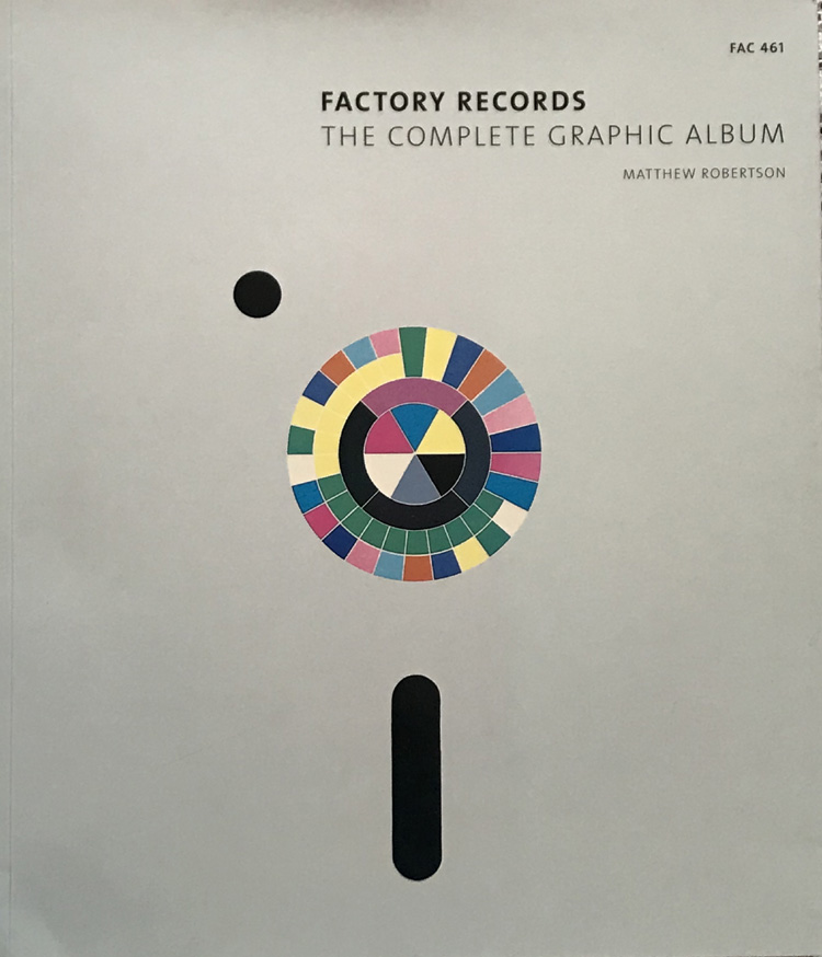 Factory Records: The Complete Graphic Album By Matthew Robertson