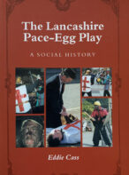 The Lancashire Pace-Egg Play: A Social History By Eddie Cass