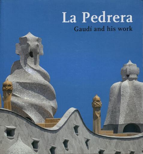 La Pedrera: Gaudi And His Work (English Edition)