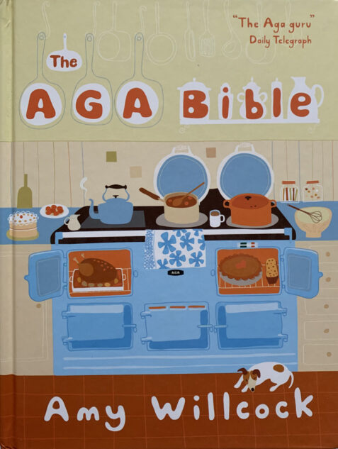 The Aga Bible By Amy Willcock