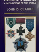 Gallantry Medals & Awards of the World By John D. Clarke