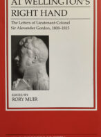 At Wellington's Right Hand: The Letters of Lieutenant-Colonel Sir Alexander Gordon 1808-1815