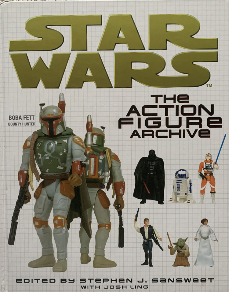 Star Wars: The Action Figure Archive By Stephen J. Sansweet