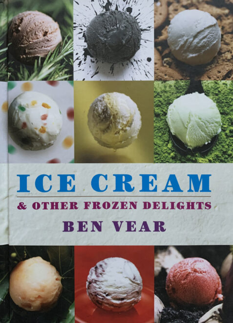 Ice Cream & Other Frozen Delights By Ben Vear