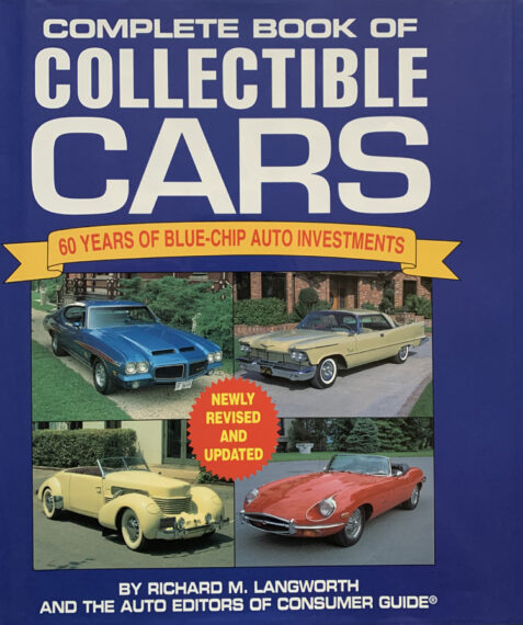 Complete Book Of Collectible Cars: 60 Years Of Blue-Chip Auto Investments By Richard M. Langworth