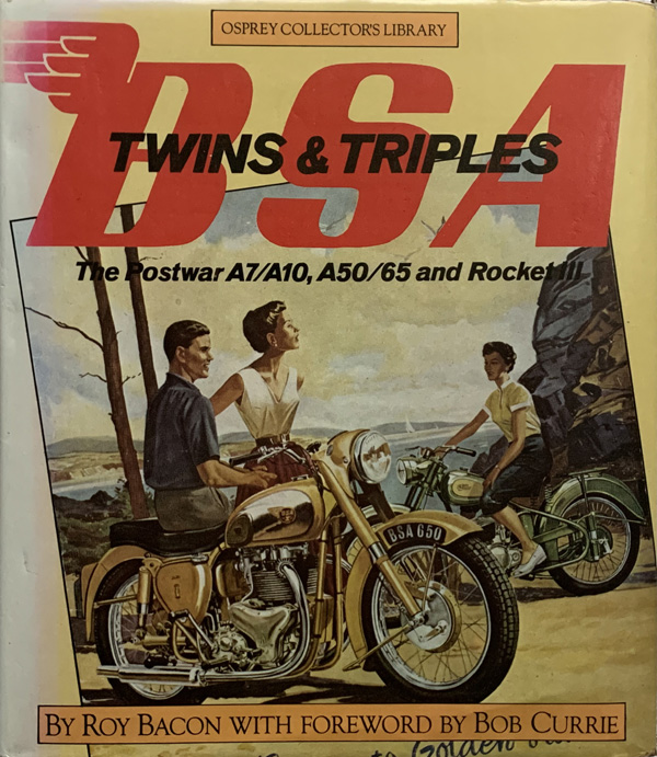 BSA Twins and Triples: The Postwar A7/A10, A50/65 and Rocket III By Roy Bacon