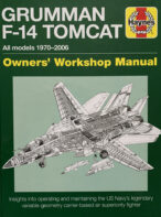 Grumman F-14 Tomcat Owner's Workshop Manual: All Models 1970-2006